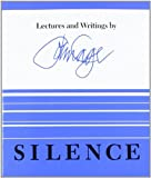 By John Cage Silence: Lectures and Writings (1st)