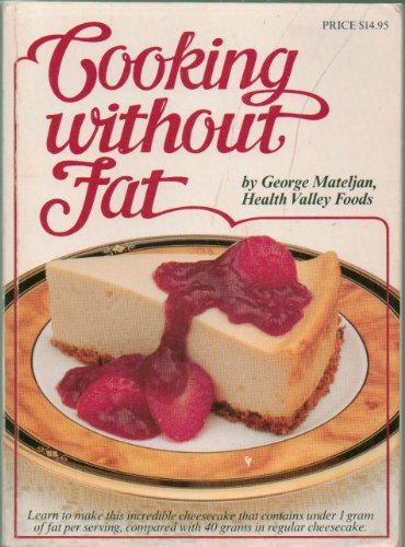 Download cooking without fat a healthy eating guide with more than download cooking without fat a healthy eating guide with more than 100 delicious easy high energy recipes book pdf audio id5ccbdn1 forumfinder Images