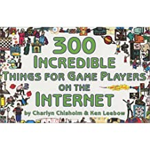 300 Incredible Things for Game Players on the Internet