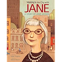 Walking in the City with Jane: A Story of Jane Jacobs