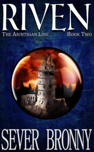 Riven (The Arinthian Line) (Volume 2)