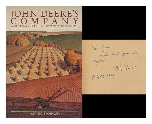 John Deere's Company A History of Deere and Company and Its Times