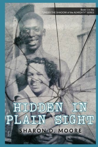 Hidden in Plain Sight (Under the Shadow of the Almighty) (Volume 1)