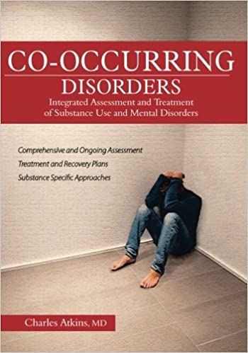 Co-Occurring Disorders: Integrated Assessment and Treatment of ...