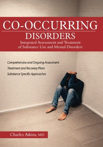 Co-Occurring Disorders: Integrated Assessment and Treatment of Substance Use and Mental Disorders [Charles Atkins] (Tapa Blanda)