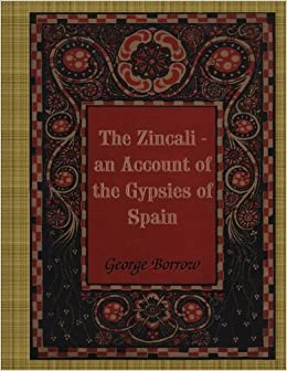 The Zincali - an Account of the Gypsies of Spain: Amazon.es ...