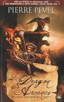 Les Lames du Cardinal, Tome 3 : Le Dragon des Arcanes  par Pevel
