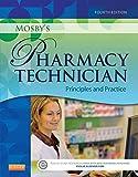 Mosby's Pharmacy Technician - E-Book: Principles