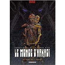 MONDE D'ARKADI T09 (LE) : LE JOUR DE L'ARCHE