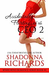 Accidentally Flirting with the CEO 2 (Whirlwind Romance Series) (English Edition)