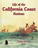 Life of the California Coast Nations, Molly Aloian and Bobbie Kalman, 0778703827