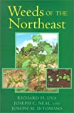 Weeds of the Northeast, Richard H. Uva and Joseph C. Neal, 0801483344