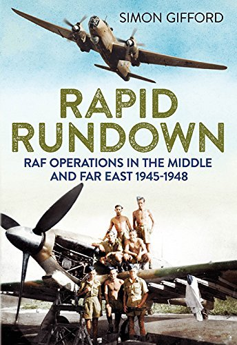 Rapid Rundown: RAF Operations in the Middle and Far East 1945-1948 by Simon Gifford (2015-02-19) pdf