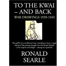 To the Kwai—and Back: War Drawings 1939–1945