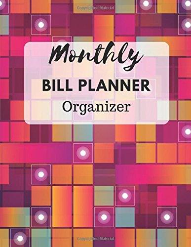 Read Online Monthly Bill Planner Organizer: With Calendar 2018-2019 Weekly Planner ,Bill Planning, Financial Planning Journal Expense Tracker Bill Organizer ... Made In USA (pay bill planner) (Volume 3) pdf