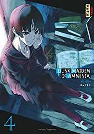 Dusk maiden of Amnesia, tome 4 par  Maybe