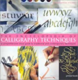 The Encyclopedia of Calligraphy Techniques: A Comprehensive Visual Guide to Traditional and Contemporary Techniques