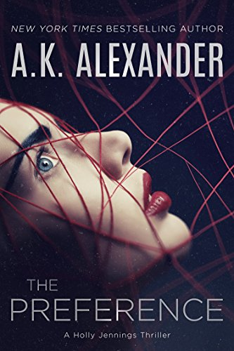 San Diego homicide detective Holly Jennings is back and she is hunting the most sadistic killer she's faced yet!  The Preference by A.K. Alexander