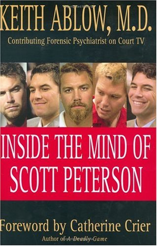 Inside The Mind Of Scott Peterson by Keith Ablow