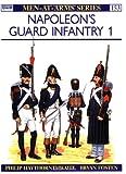 Napoleon's Guard Infantry, Philip J. Haythornthwaite, 0850455340