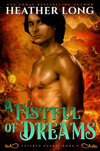 [Read] A Fistful of Dreams (Fevered Hearts Book 4) DOC