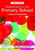 Mathematics in the Primary School : A Sense of Progression, Pepperell, Sandy, 0415488796