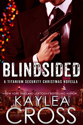 Blindsided: A Titanium Security Christmas Novella (Titanium Security Series Book -