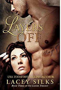 Layers Off (Layers Trilogy Book 3) by [Silks, Lacey]