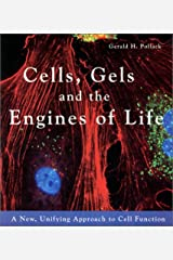 Cells, Gels and the Engines of Life Paperback