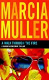 Front cover for the book A Walk Through the Fire by Marcia Muller