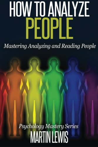 How To Analyze People: Mastering Analyzing and Reading People (Psychology Mastery Series) (Volume 1) PDF