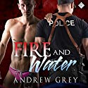 Fire and Water Audiobook by Andrew Grey Narrated by Randy Fuller