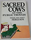 img - for Sacred Cows at the Public Trough by Denzel and Nancy Ferguson (1983-12-30) book / textbook / text book