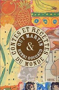 Contes et recettes du monde par Guy Martin