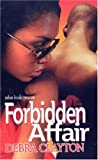 Forbidden Affair, Debra Clayton, 1893196895