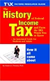 The History of Federal Income Tax and Facts the IRS Wants You to Know, GLADSON NWANNA PHD, 1890605417
