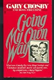 Going My Own Way, Gary Crosby and Ross Firestone, 0449205444