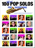 100 More Pop Solos For Saxophones Saxophone – Partitions pour]