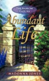 The Narrow Gate to Abundant Life, Madonna Jones, 1449720315