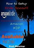 amazon account setup - How To Setup a Kindle Account: Kindle - Amazon How To - Amazon KDP
