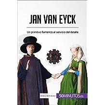 Jan van Eyck: Un primitivo flamenco al servicio del detalle (Arte y literatura) (Spanish Edition)
