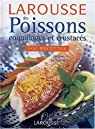 Larousse des poissons, coquillages et crustacés par Le Divellec