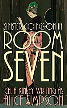 Sinister Goings-on in Room Seven: A Jane Carter Historical Cozy (Book Two) (Jane Carter Historical Cozy Mysteries 2) by [Simpson, Alice, Kinsey, Celia ]