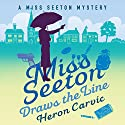 Miss Seeton Draws the Line: A Miss Seeton Mystery Audiobook by Heron Carvic Narrated by Phyllida Nash