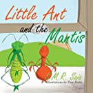 Little Ant and the Mantis (Little Ant Books) (Volume 9)