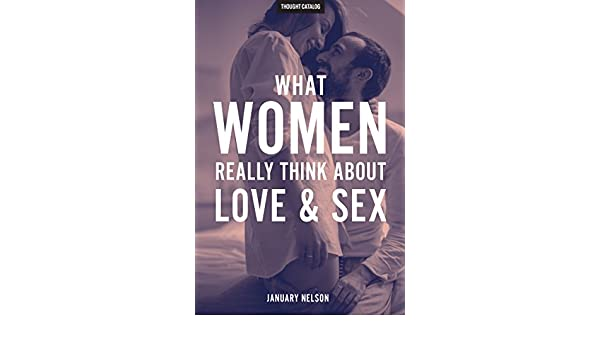 Amazon.com: What Women Really Think About Love & Sex eBook ...