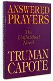 Answered Prayers: The Unfinished Novel