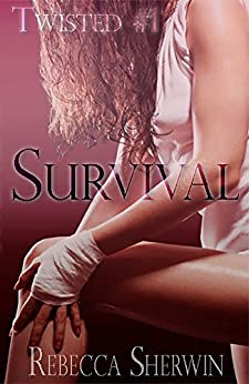 Survival (Twisted Book 1) by [Sherwin, Rebecca]