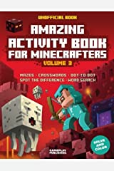 Amazing Activity Book For Minecrafters: Puzzles, Mazes, Dot-To-Dot, Spot The Difference, Crosswords, Maths, Word Search And More (Unofficial Book) (Volume 3) Paperback