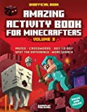 Amazing Activity Book For Minecrafters: Puzzles, Mazes, Dot-To-Dot, Spot The Difference, Crosswords, Maths, Word Search And More (Unofficial Book) (Volume 3)